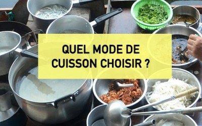 Quel mode de cuisson choisir ?